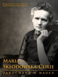 https://sitpchem.org.pl/wp-content/uploads/2021/04/Maria-Skłodowska-Curie-Zakochana-w-nauce-227x300.jpg